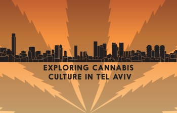 Medical Monday: Exploring Cannabis Culture in Tel Aviv 2