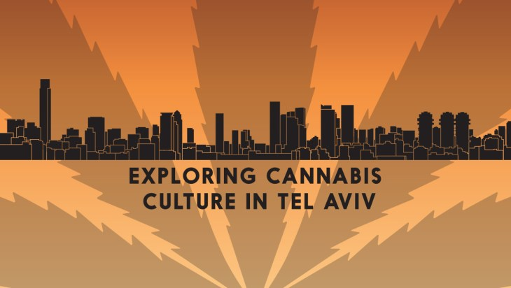 Medical Monday: Exploring Cannabis Culture in Tel Aviv 2