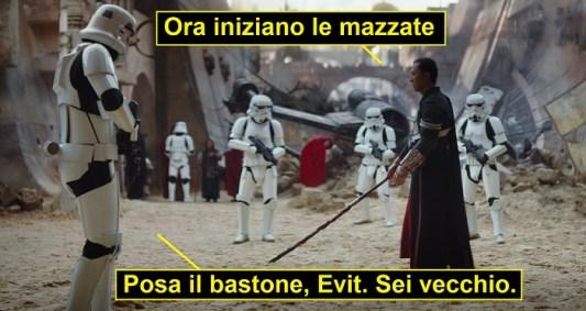 Scena di Rogue One: A Star Wars Story, con Donnie Yen che impugna un bastone circondato da soldati imperiali. La vignetta fa dire a Donnie Yen: ora iniziano le mazzate. Il soldato risponde: posa il bastone, Evit. Sei vecchio.