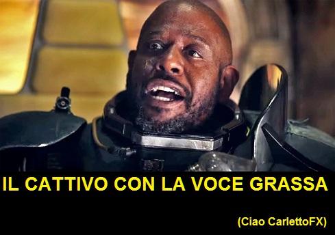 Whitaker in Rogue One, la vignetta legge: il cattivo con la voce grassa. Un omaggio a CarlettoFX dei Gem Boy che parlava del cattivo con la voce grossa