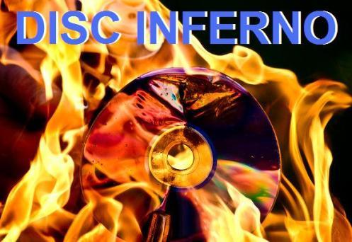 """disco DVD avvolto dalle fiamme con scritta """"DISC INFERNO"""""""