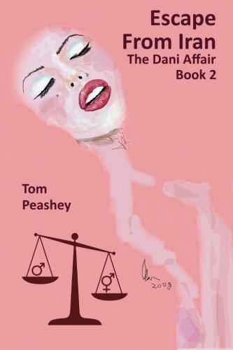 Escape From Iran: The Dani Affair Book 2 (The Dani Chronicles) (Volume 2)
