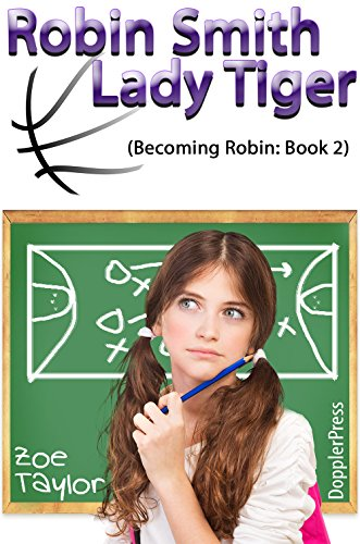 Robin Smith-Lady Tiger Becoming Robin Book 2