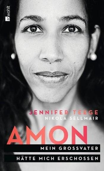 Jennifer Teege & Nikola Sellmair: Amon. Mein Großvater hätte mich erschossen.