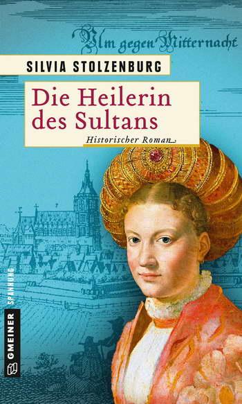 Silvia Stolzenburg: Die Heilerin des Sultans