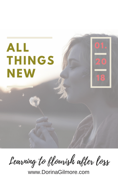 Stories dorina lazo gilmore this post is part of a january series called all things new check out the other stories in the series and my new bible study flourishing together fandeluxe Choice Image