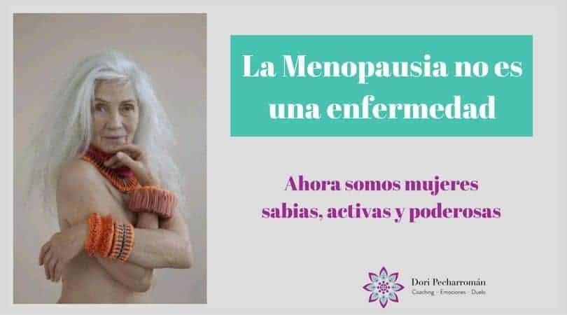 La Menopausia no es una enfermedad, es una etapa de Sabiduría para la mujer