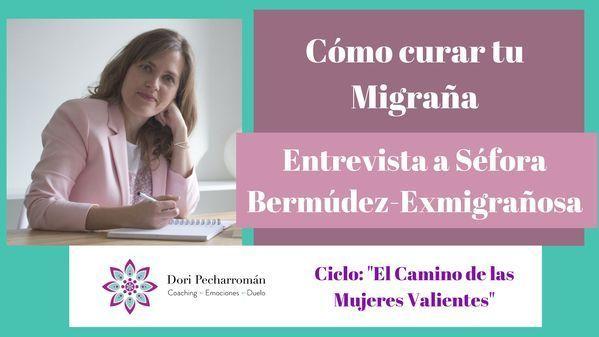 """Cómo curar tu Migraña para siempre – Entrevista a Séfora Bermúdez """"Ex-Migrañosa"""""""