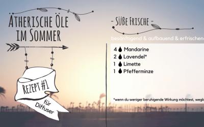Ätherische Öle im Sommer – erfrischend, besänftigend – #1