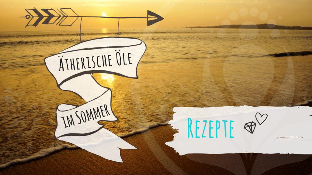 Ätherische Öle im Sommer - erfrischend, besänftigend - #1   Doris ...