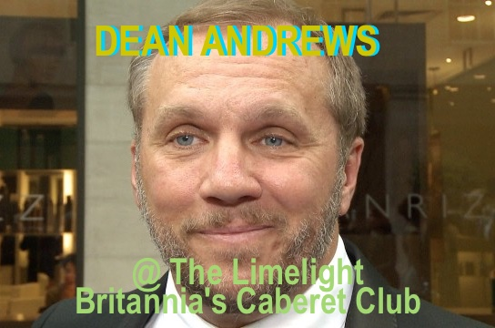 Dean Andrews – the Limelight Club on Britannia