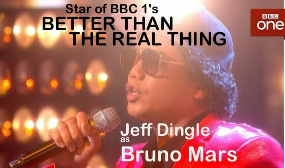 Jeff Dingle as Bruno Mars – on BBC 1's EVEN BETTER THAN THE REAL THING