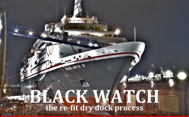 BLACK WATCH – how does a dry dock re-fit happen?