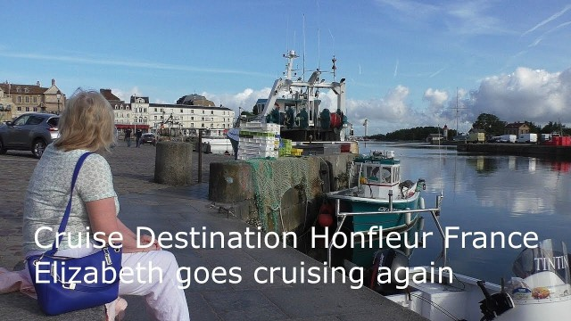 Honfleur, France – Elizabeth goes cruising again