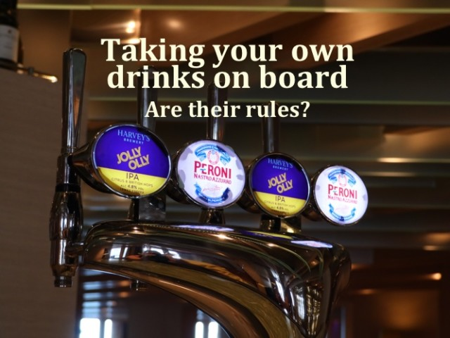 TAKING YOUR OWN DRINKS ON BOARD – and prices on board