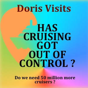 5 to 50 Million New Cruisers Needed – Has cruising gone mad – we do the number on new ships and ask will it implode?