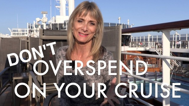 Don't over spend on your cruise, especially if it is your first