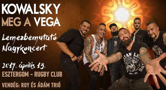 Kowalsky meg a Vega koncert Esztergomban április 13-án!