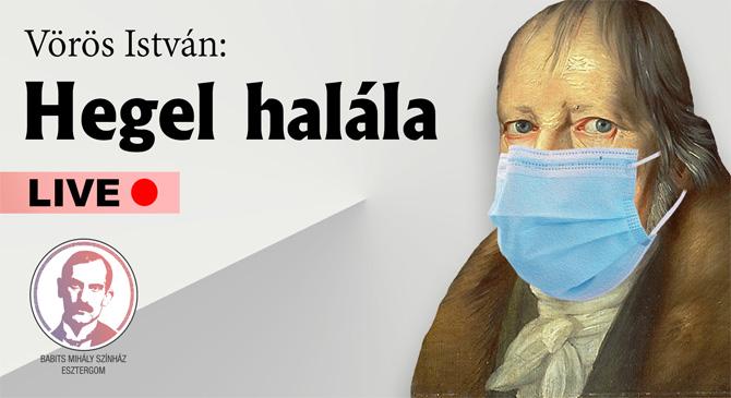 Karanténszínház Esztergomból – Hegel halála bemutató