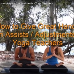 How to Give Great Hands on Assists / Adjustments – Yoga Teachers