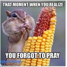 forgot to pray