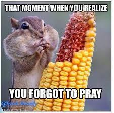 forgot to pray