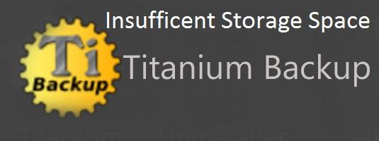 Insufficent storage space error on titanium backup