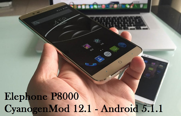 Elephone_P8000 CM 12.1 Android 5.1.1
