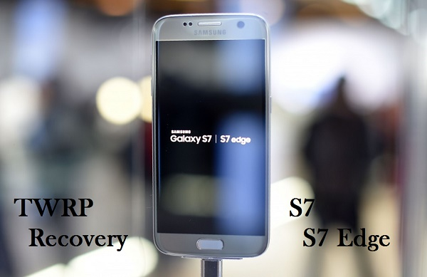 TWRP Recovery For Galaxy S7/S7 Edge Marshmallow - Download