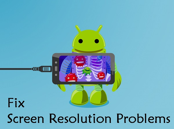 Fix Android screen resolution problems