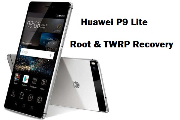 How To Root and Install a Custom Recovery on Huawei P9 Lite - Dory Labs