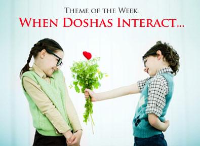 When Doshas Interact…