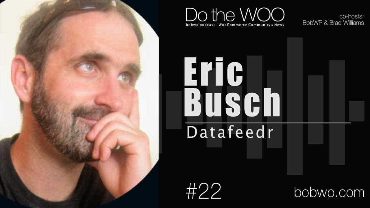 Do the Woo Podcast with Eric Busch Episode 22