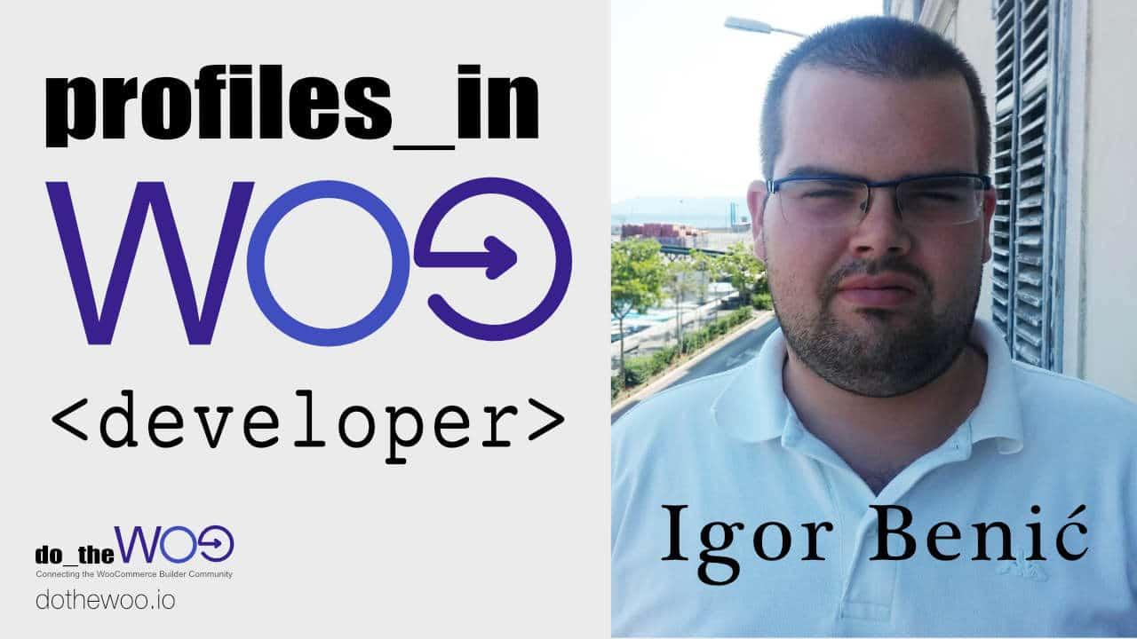 Profiles in Woo Igor Benic