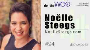Do the Woo Podcast with Noelle Steegs Episode 94