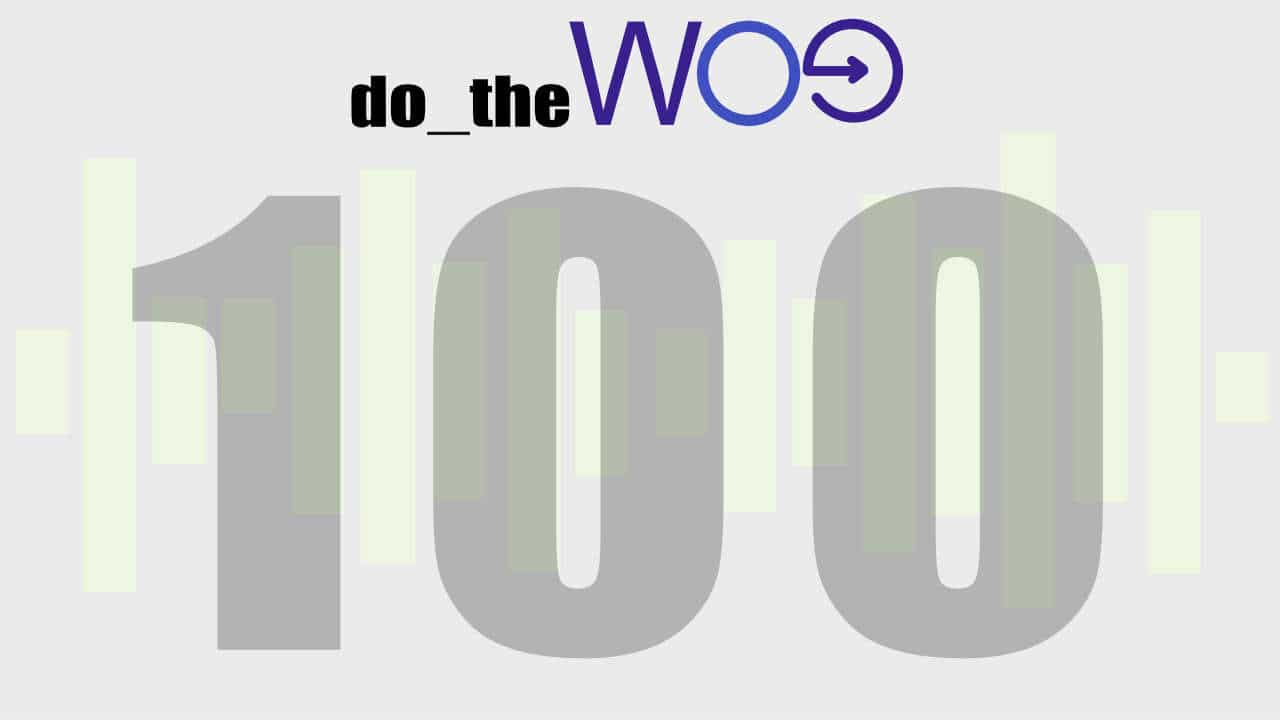 Do the Woo Podcast 100 episodes