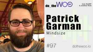 Do the Woo Podcast Guest Patrick Garman Episode 97