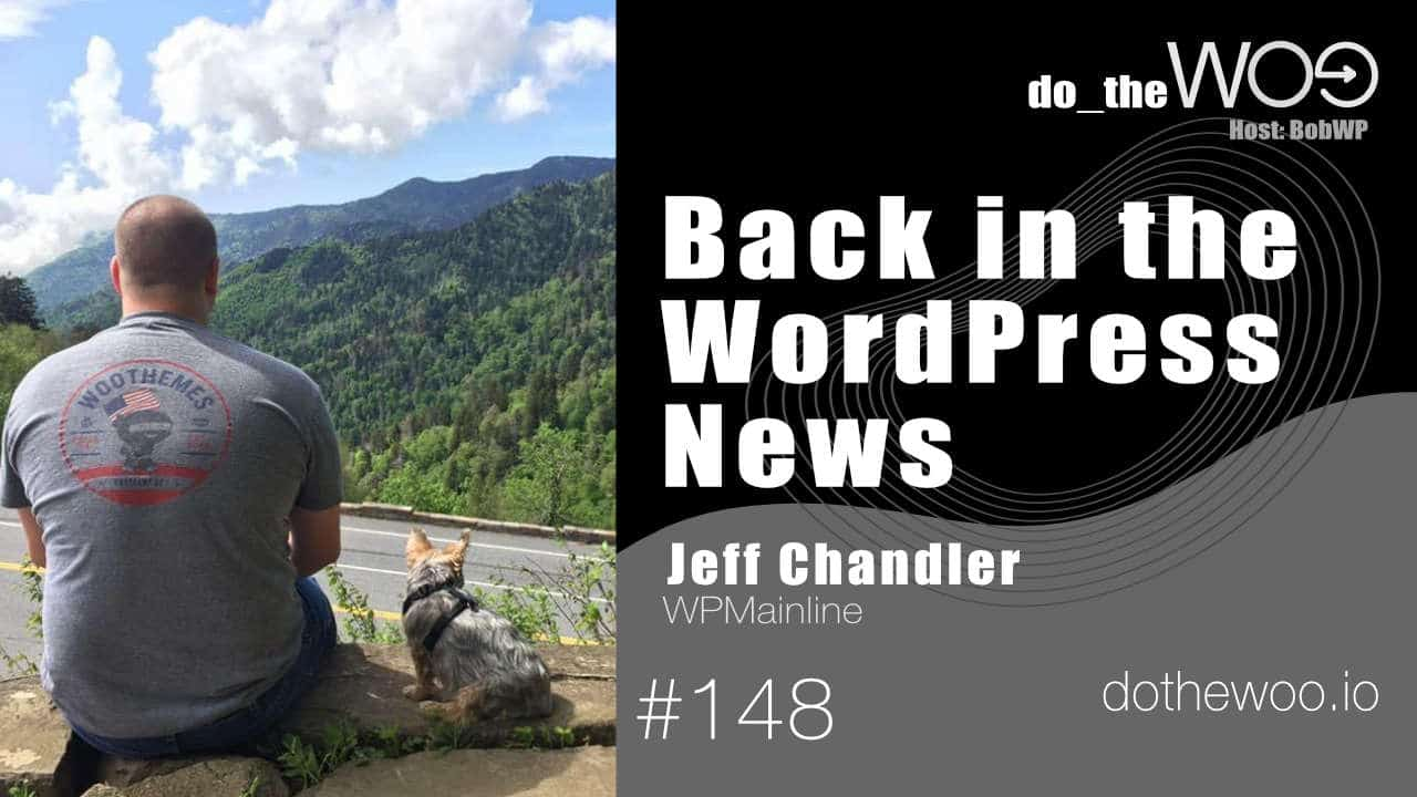 Do the Woo Podcast with Guest Jeff Chandler Episode 148