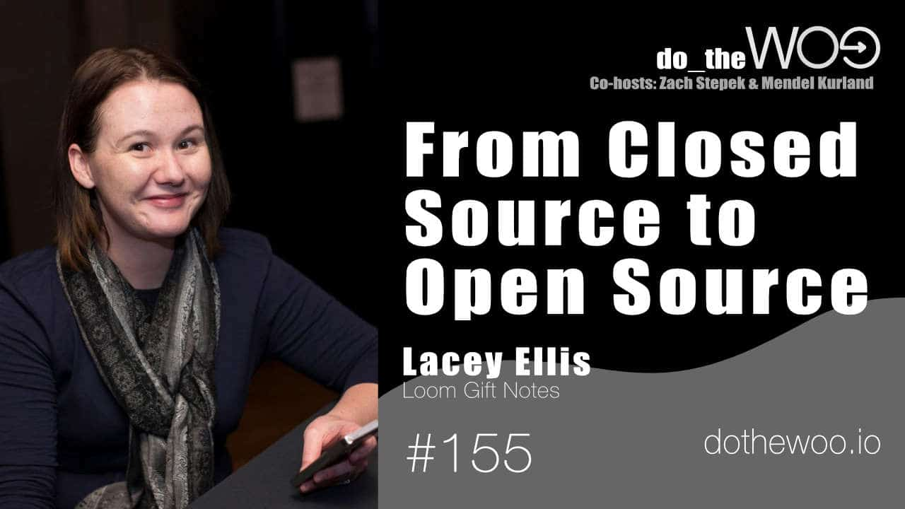 Do the Woo WooCommerce Podcast Guest Lacey Ellis Episode 155