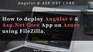 Deploy Angular 6 & Asp Net Core App on Azure using FileZilla
