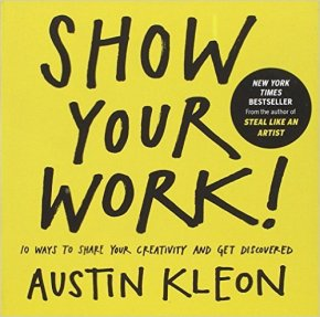 Show your work: Austin Kleon
