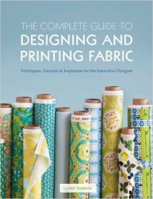 The complete guide to designing and printing fabric: Laurie Wisbrun
