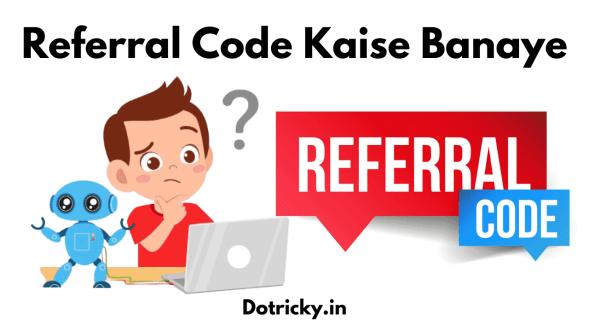 Referral Code Kaise Banaye