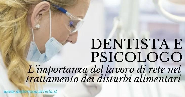 Dentista e psicologo: l'importanza del lavoro di rete nel trattamento dei disturbi alimentari