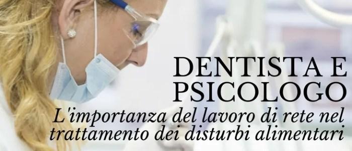 Dentista e psicologo lavorano insieme per prevenire i disturbi alimentari