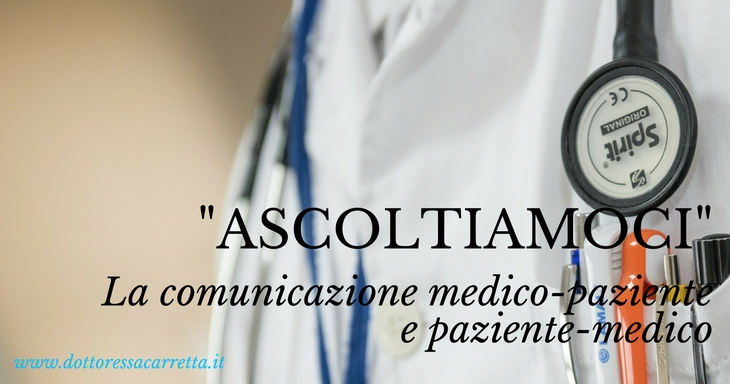 """""""Ascoltiamoci"""" La comunicazione medico-paziente e paziente-medico"""
