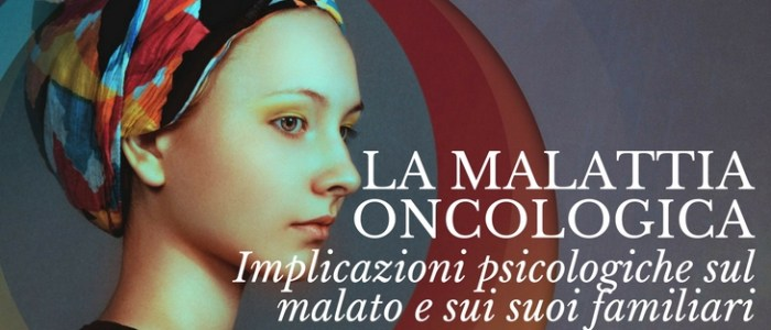 La malattia oncologica: aspetti psicologici