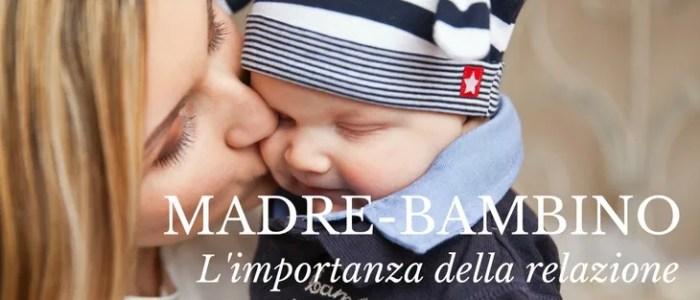 il particolare rapporto fra una mamma e il suo bimbo