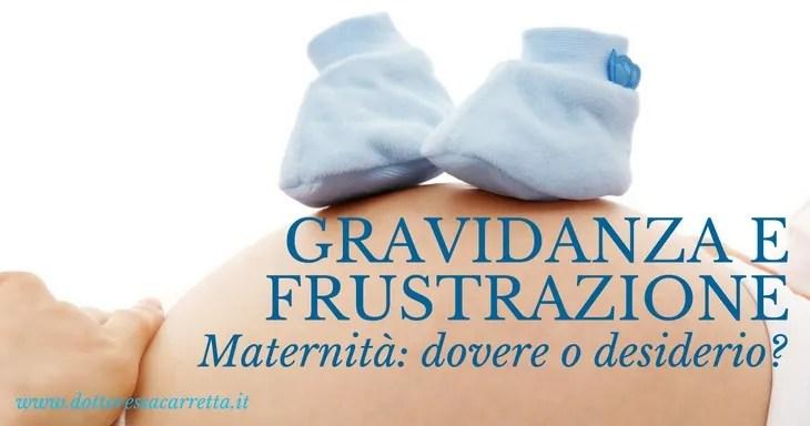 Gravidanza e frustrazione. Maternità: dovere o desiderio?
