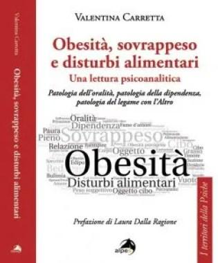 Obesità e sovrappeso sono disturbi alimentari una lettura psicoanalitica a cura della dott.ssa Carretta Psicologa Cernusco sul Naviglio